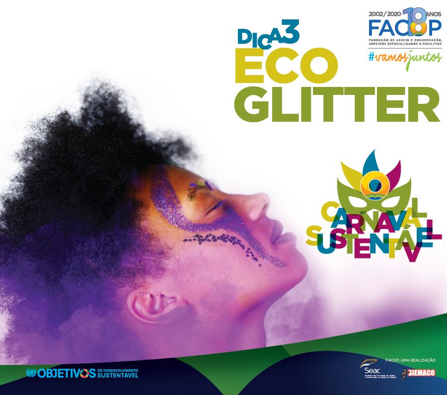 Carnaval Sustentável Facop - EcoGlitter